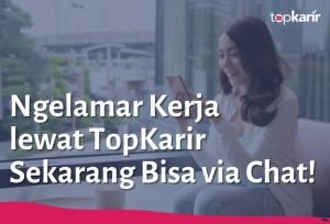 Ngelamar Kerja lewat TopKarir Sekarang Bisa via Chat! | TopKarir.com